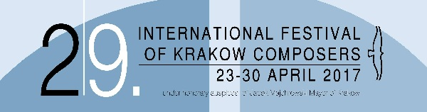 29th International Festival of Krakow Composers, 23-30 April 2017